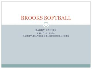 BROOKS SOFTBALL