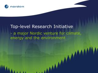 Top-level Research Initiative - a major Nordic venture for climate, energy and the environment