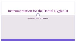 Instrumentation for the Dental Hygienist