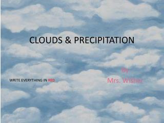 CLOUDS  & PRECIPITATION