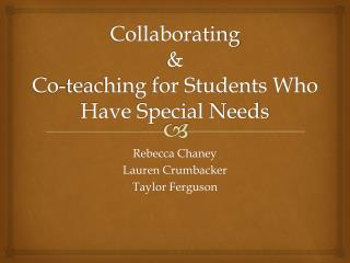 Collaborating  &  Co-teaching for Students Who Have Special Needs