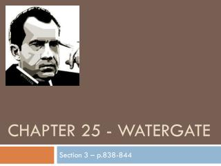 Chapter 25 - Watergate