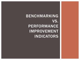 Benchmarking vs. Performance Improvement Indicators