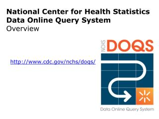National Center for Health Statistics  Data Online Query System Overview