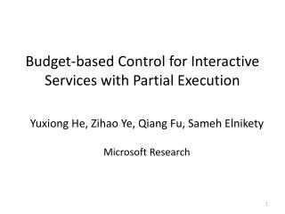 Budget-based Control for Interactive Services with Partial Execution