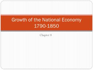 Growth of the National Economy 1790-1850