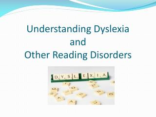 Understanding Dyslexia  and  Other Reading Disorders