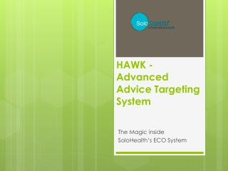 HAWK - Advanced Advice Targeting System