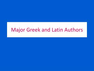 Major Greek and Latin Authors