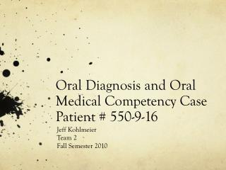 Oral Diagnosis and Oral Medical Competency Case Patient # 550-9-16
