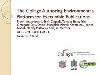 The Collage Authoring Environment: a Platform for Executable Publications