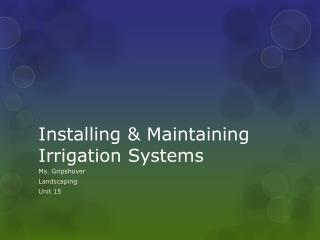 Installing & Maintaining Irrigation Systems