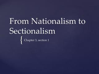 From Nationalism to Sectionalism