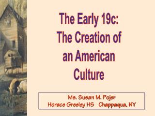 The Early 19c: The Creation of an American Culture