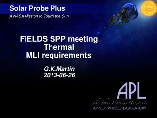 FIELDS SPP meeting Thermal MLI requirements