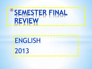 SEMESTER FINAL REVIEW