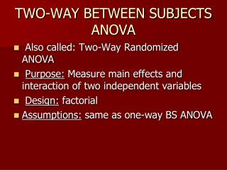 TWO-WAY BETWEEN SUBJECTS ANOVA