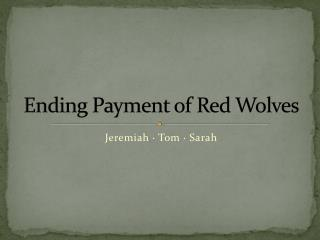 Ending Payment of Red Wolves