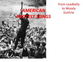 AMERICAN PROTEST SONGS