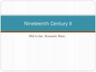 Nineteenth Century II
