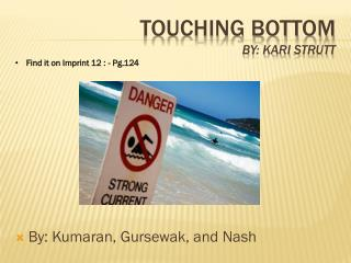 Touching bottom by:  kari strutt