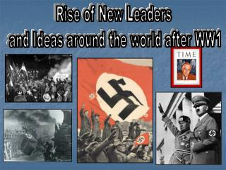 Rise of New Leaders  and Ideas  around the world after WW1