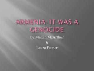 Armenia- It was a genocide