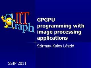 GPGPU  programming with  image  processing applications