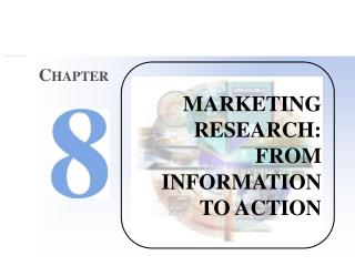 MARKETING RESEARCH: FROM INFORMATION TO ACTION