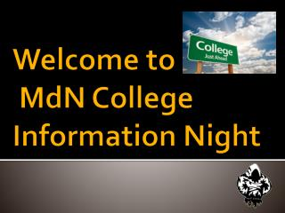Welcome to MdN College Information Night