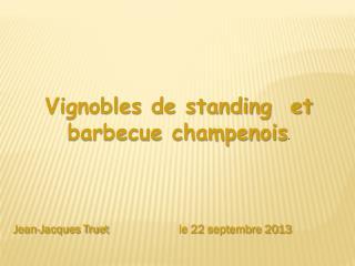 Vignobles de standing  et barbecue champenois .