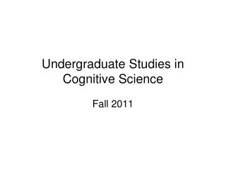 Undergraduate Studies in Cognitive Science