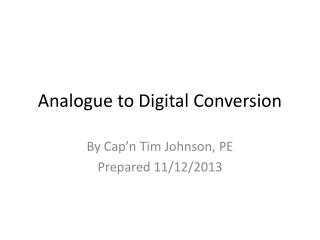 Analogue to Digital Conversion