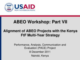 ABEO  Workshop: Part VII Alignment of ABEO Projects with the Kenya  FtF  Multi-Year  Strategy