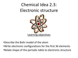 Chemical Idea 2.3:  Electronic structure