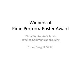 Winners of Piran  Portoroz  Poster  Award