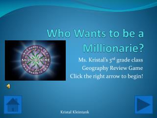 Who Wants to be a  Millionarie ?
