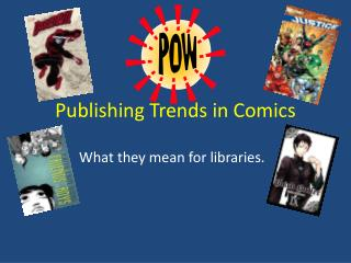 Publishing Trends in Comics