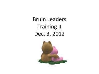 Bruin Leaders Training II Dec. 3, 2012