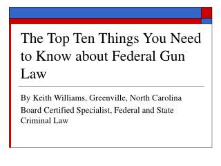 The Top Ten Things You Need to Know about Federal Gun Law