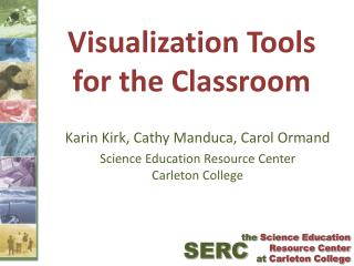 Visualization Tools  for the Classroom