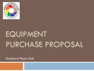 Equipment Purchase proposal
