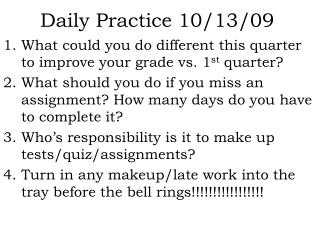 Daily Practice 10/13/09