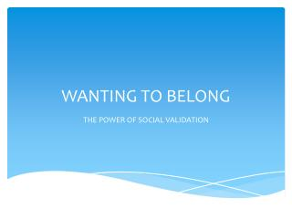 WANTING TO BELONG