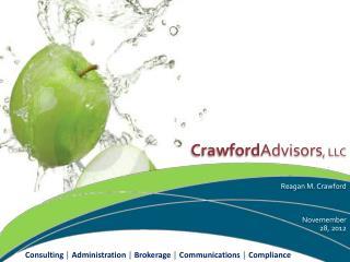 Crawford Advisors , LLC Reagan M. Crawford Novemember 28, 2012