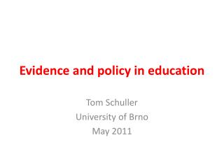 Evidence and policy in education