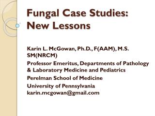 Fung al Case Studies: New Lessons