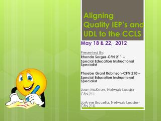 Aligning Quality  IEP's and UDL to the CCLS