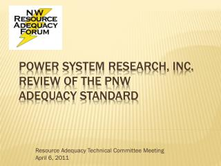 Power System Research, Inc. Review of the PNW Adequacy Standard