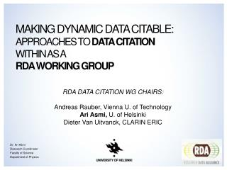 Making Dynamic Data Citable:  Approaches to  Data Citation  within  AS A RDA Working Group
